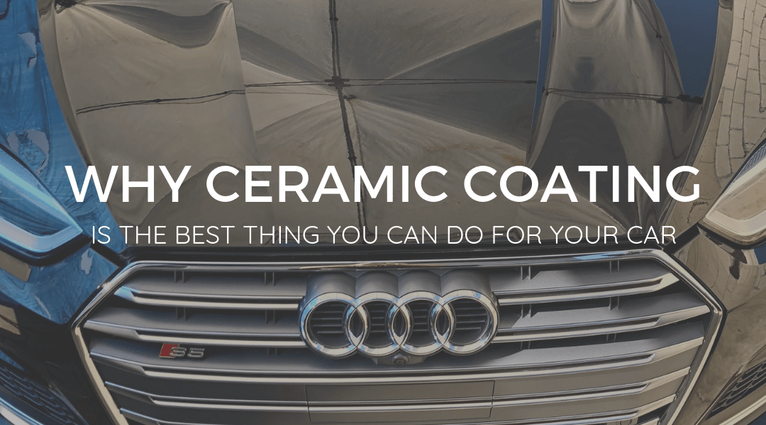 Why Ceramic Coating is the Best Thing for Your Car
